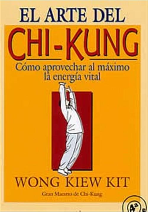 El arte del Chi-Kung- Cómo aprovechar al máximo la energía vital