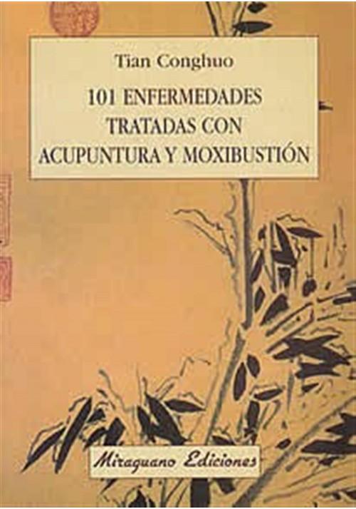 101 enfermedades tratadas con Acupuntura y Moxibustión
