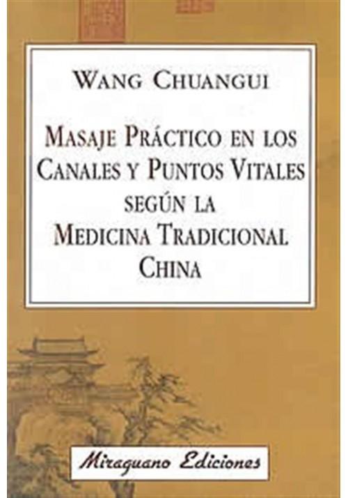 Masaje Práctico en los canales y puntos vitales según la medicina tradicional China