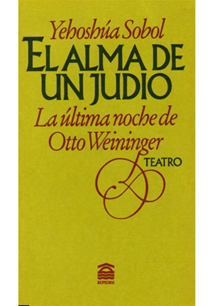 EL ALMA DE UN JUDIO (LA ÚLTIMA NOCHE DE OTTO WEININGER)