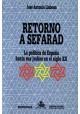 Retorno a Sefarad La política de España hacia sus judíos en el siglo XX