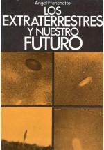 Los Extraterrestres y Nuestro Futuro