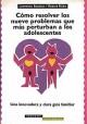 Cómo resolver los nueve problemas que más perturban a los adolescentes