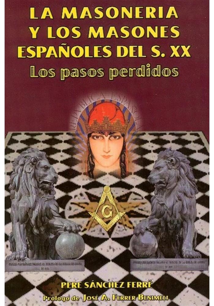 La Masoneria y los Masones Españoles del S. XX Los pasos perdidos
