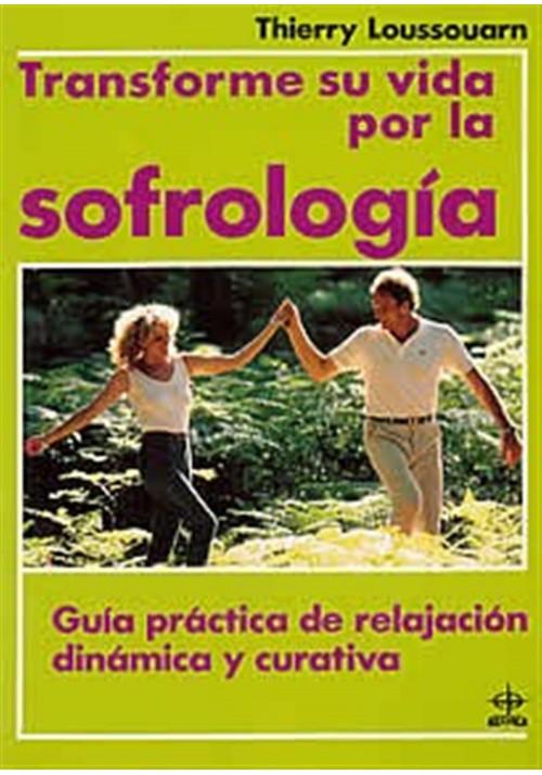 Transforme su vida por l sofrología
