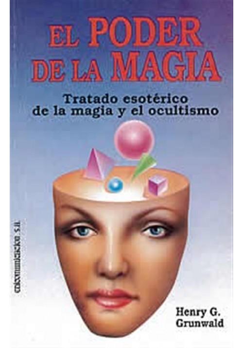 El poder de la magia-tratado esotérico de la magia y el ocultismo