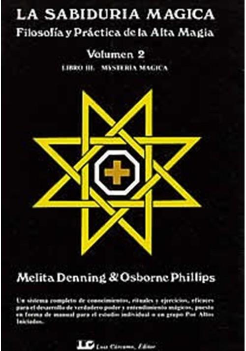 La Sabiduría Magica-Filosofía y Práctica de la Alta Magia-Volumen 2