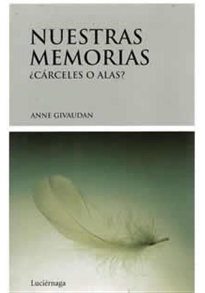 Nuestras memorias ¿Cárceles o alas?