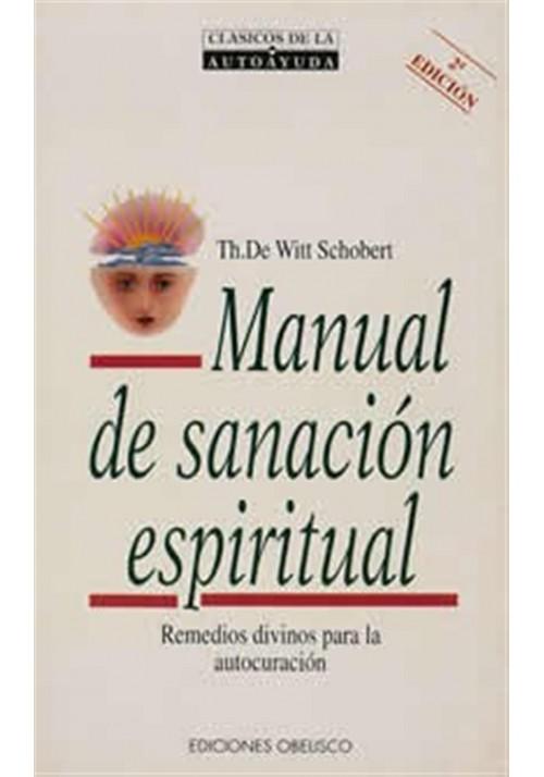 Manual de sanación espiritual- Remedios divinos para la autocuración