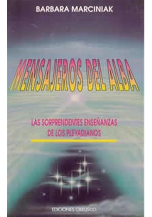 Mensajeros del Alba- las sorprendentes enseñanzas de los Pleyadianos