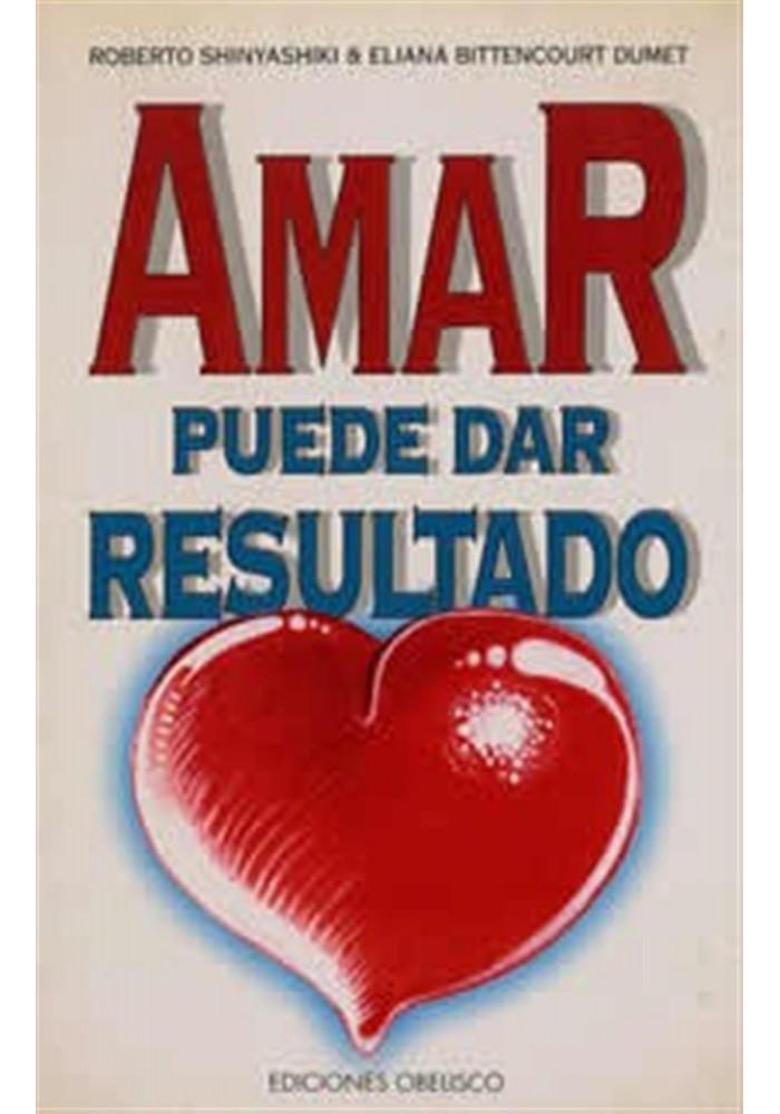 Amar puede dar resultado