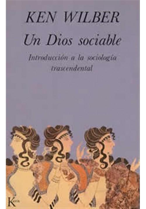 Un Dios sociable- Introducción a la sociología trascendental