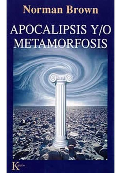 Apocalipsis y/o  Metamorfosis