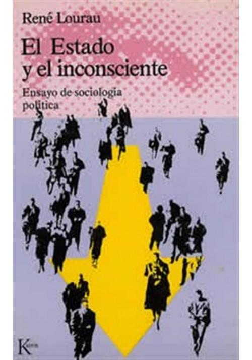 El Estado y el inconsciente- Ensayo de sociología política