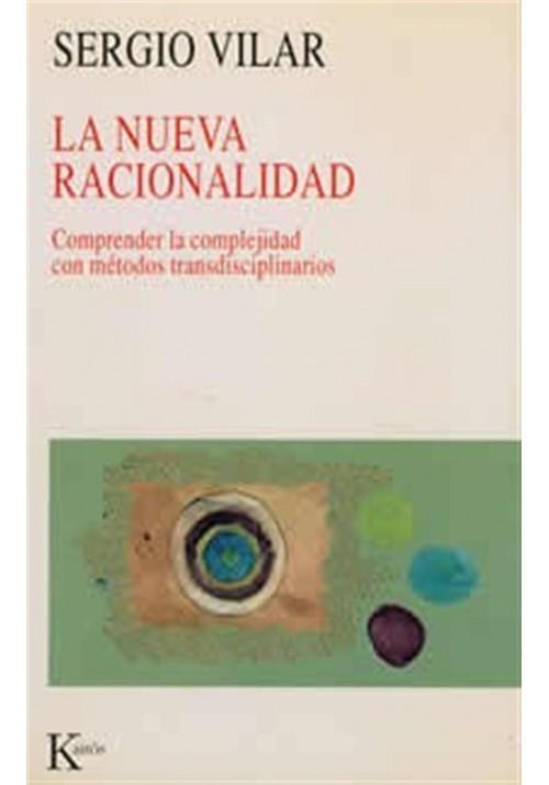 La nueva racionalidad- Comprender la complejidad con métodos ...