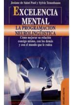 Excelencia mental -La PNL- Cómo mejora su relación consigo mismo...