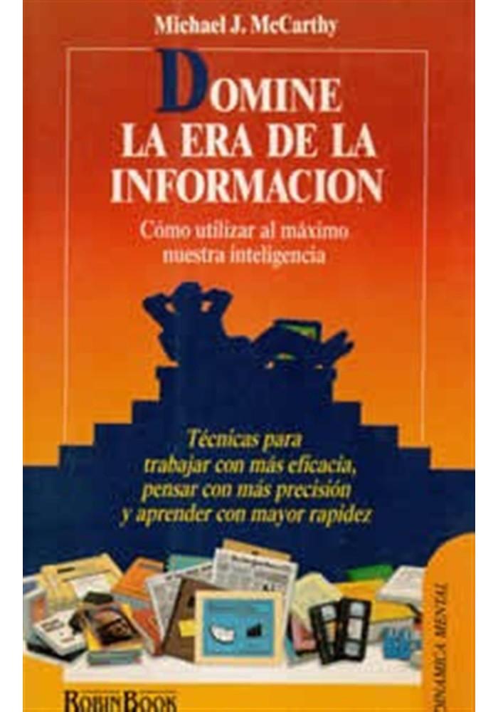Domine la era de la información- Cómo utilizar al máximo nuestra inteligencia