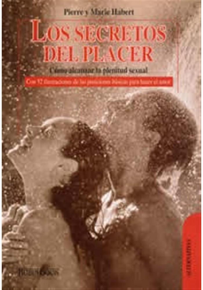 Los secretos del placer- Cómo alcanzar la plenitud sexual