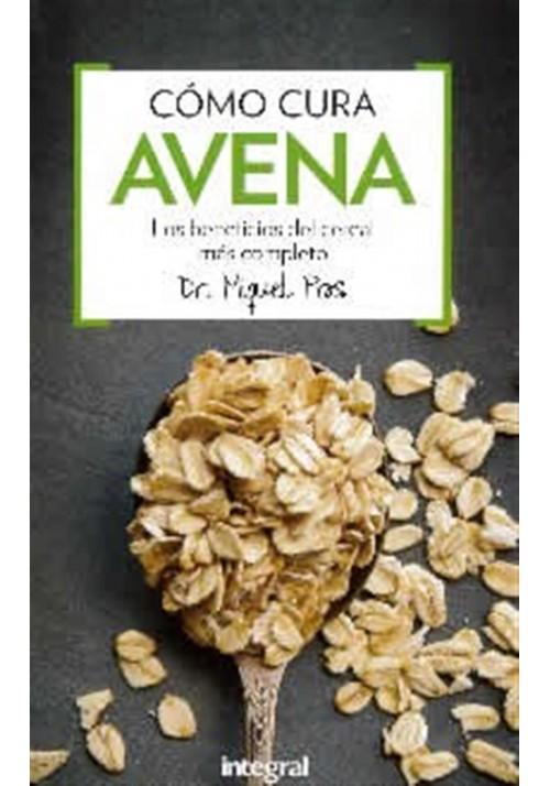 Cómo cura Avena- Los beneficios del cereal más completo