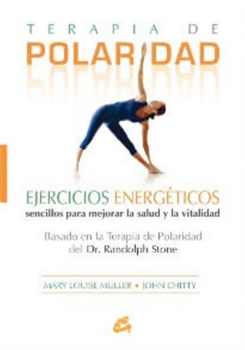 Terapia de Polaridad- Ejercicios Energéticos  sencillos para mejorar la salud y la vitalidad