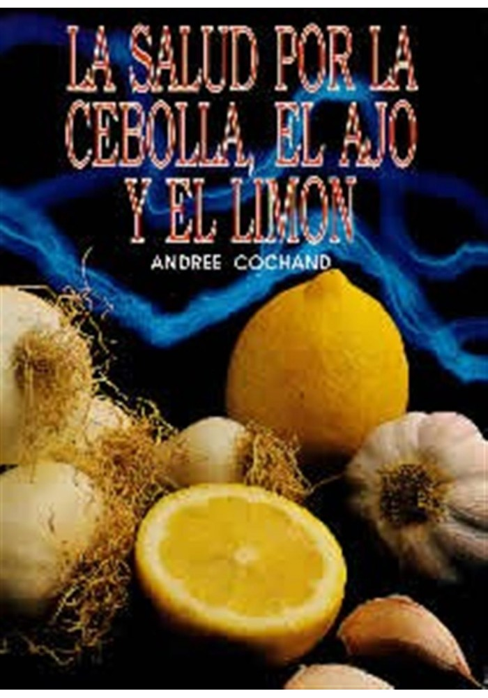 La salud por la cebolla, el ajo y el limón