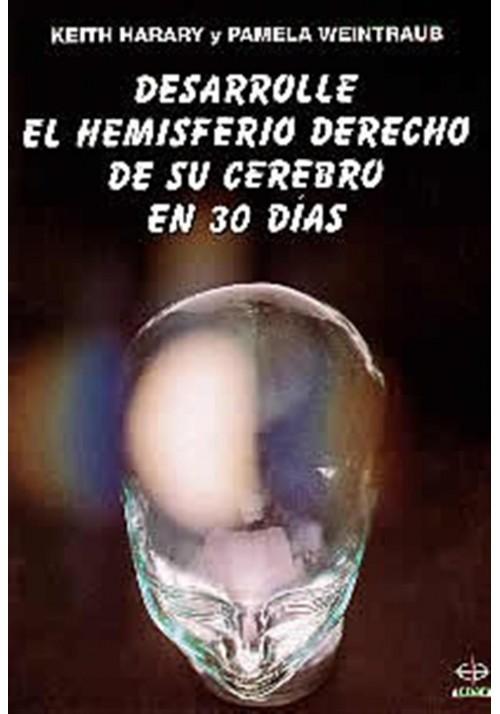 Desarrolle el hemisferio derecho de su cerebro en 30 días