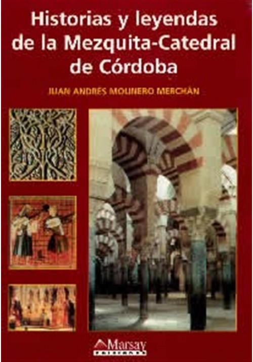 Historias y leyendas de la Mezquita-Catedral de Córdoba