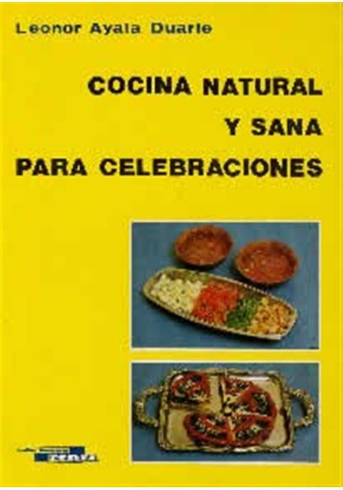 Cocina natural y sana para celebraciones