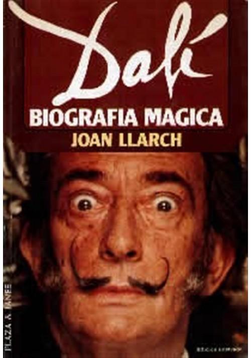 Dalí- Biografía Mágica