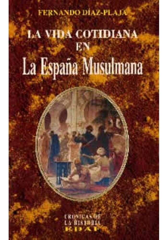 La Vida Cotidiana en  La España Musulmana