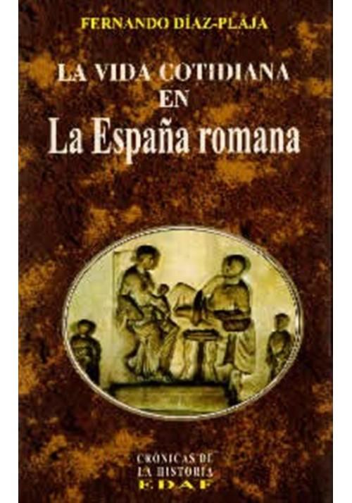 La Vida Cotidiana en  La España Romana