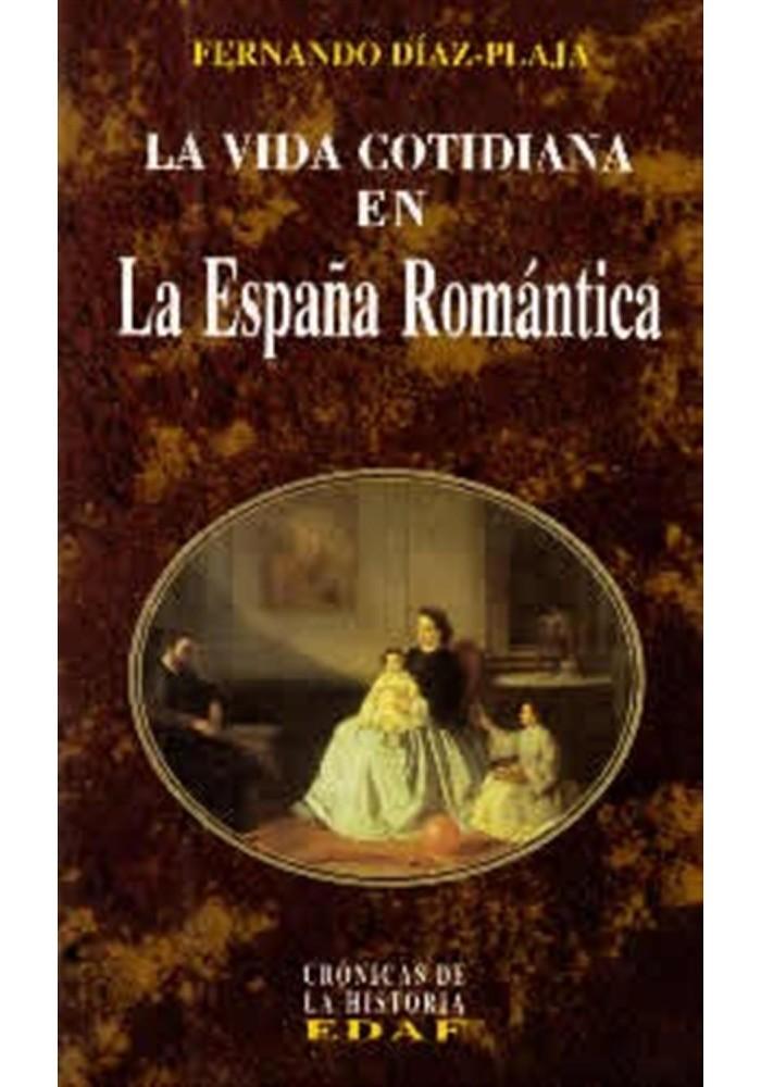 La Vida Cotidiana en La España Romántica