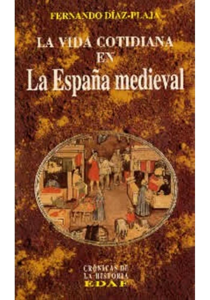 La Vida Cotidiana en La España Medieval