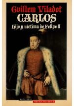 Carlos hijo y víctima de Felipe II