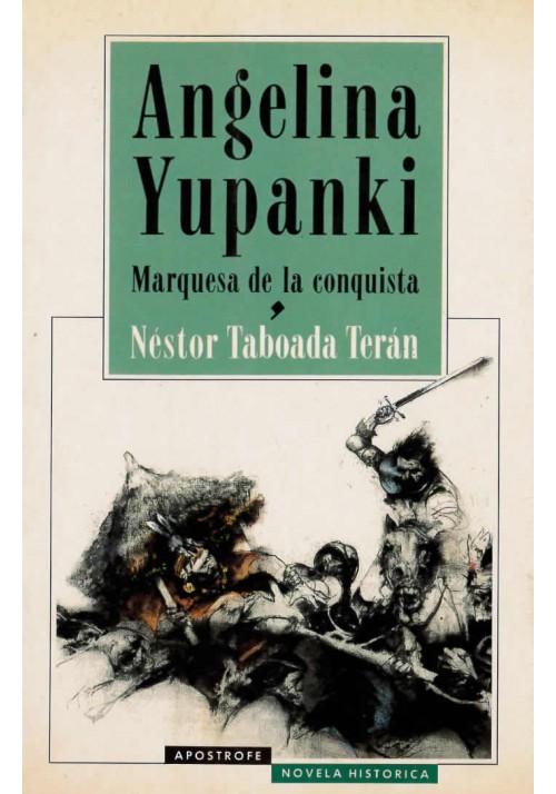 Angelina Yupanki. Marquesa de la conquista