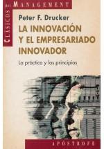 La innovación y el empresariado innovador- La práctica y los principios