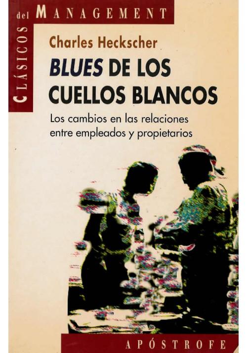 Blues de los cuellos blancos- Los cambios en las relaciones entre empleados y propietarios