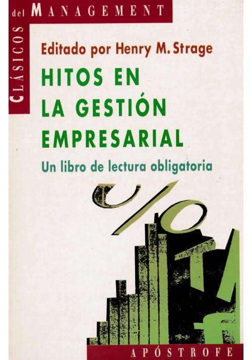 Hitos en la gestión empresarial- Un libro de lectura obligatoria