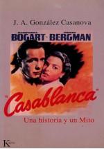 """""""Casablanca"""" Una historia y un Mito"""