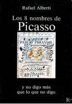 Los 8 nombres de Picasso y no digo más que lo que no digo