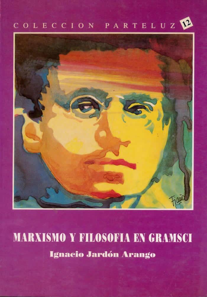 Marxismo y filosofía en Gramsci