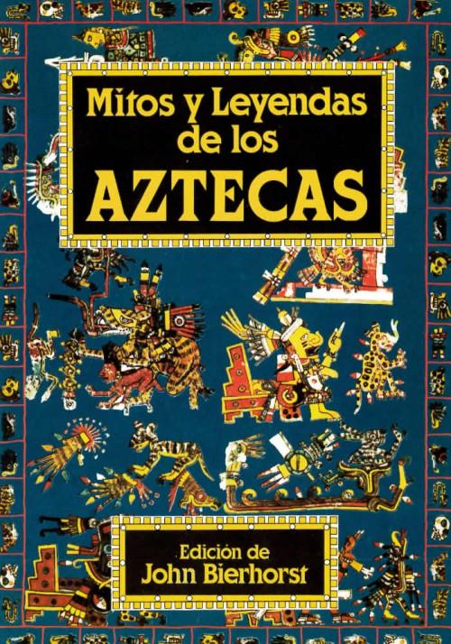 Mitos y Leyendas de los Aztecas