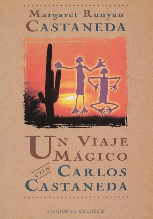 Un viaje Mágico con Carlos Castaneda