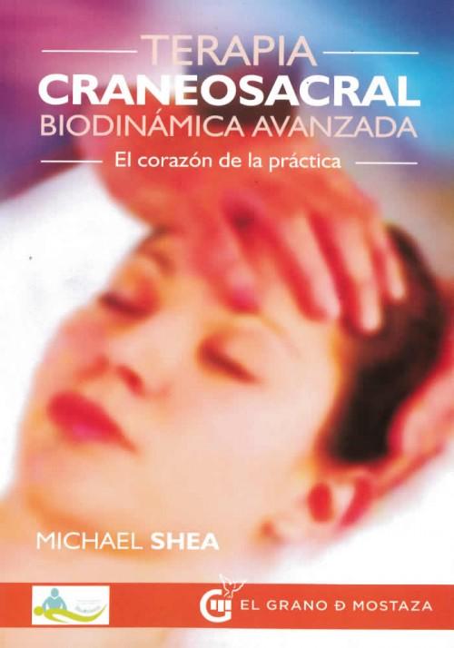 Terapia craneosacral biodinámica avanzada- El corazón de la Práctica