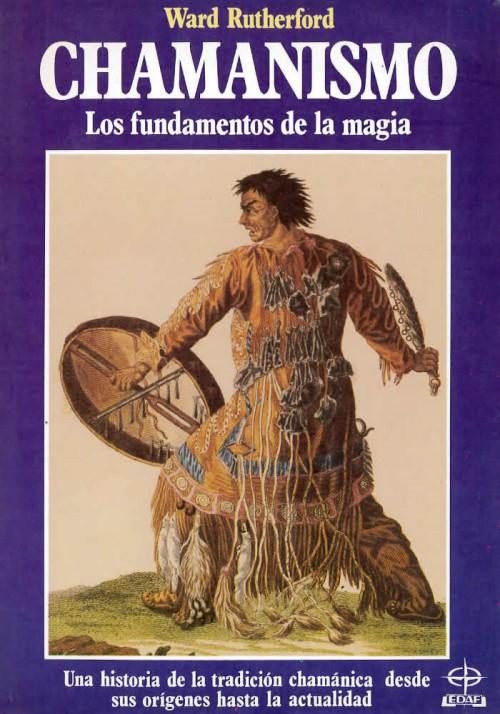 Chamanismo. Los fundamentos de la magia