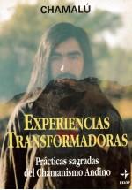 Experiencias transformadoras-  Prácticas Sagradas del Chamanismo Andino