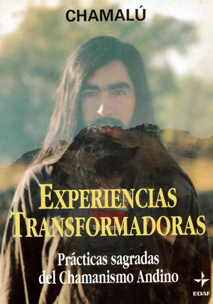 Experiencias transformadoras  Prácticas sagradas del chamanismo Andino