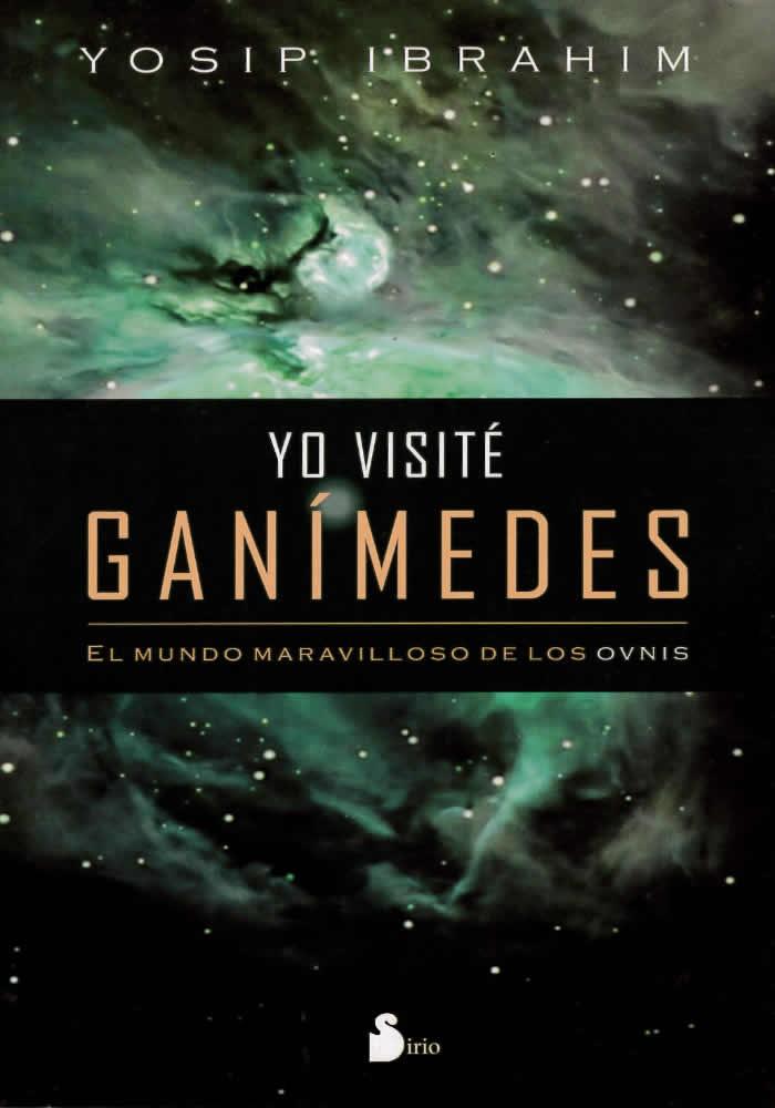 Yo visité Ganímedes- El mundo maravilloso de los Ovnis
