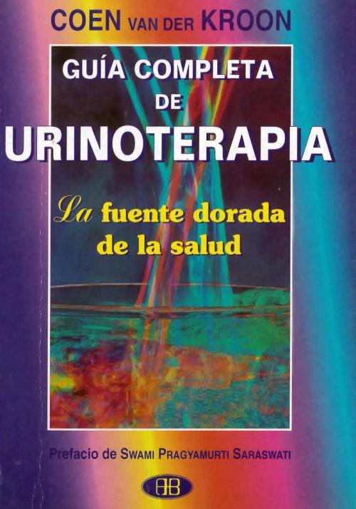 Guía completa de Urinoterapia- La fuente dorada de la salud
