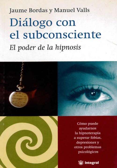 Diálogo con el subconsciente- El Poder de la hipnosis